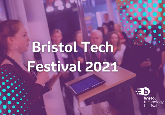 Bristol Tech Festival 2021
